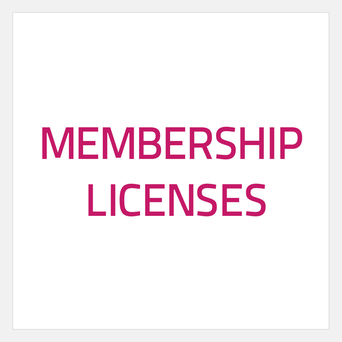 Membership licenses